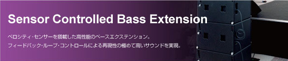 Sensor Controllde Bass Extension